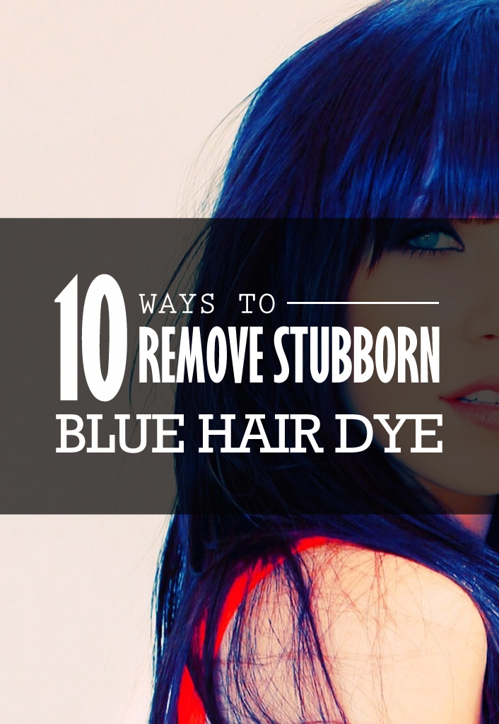 10 Ways To Remove Stubborn Blue Hair Dye