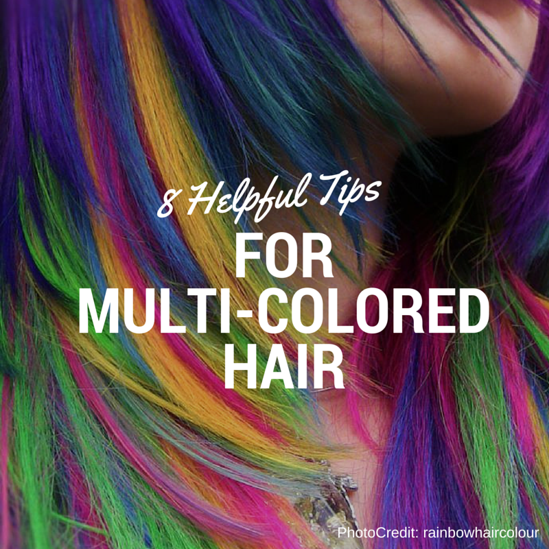 8 Helpful Tips For Multicolored Colored Hair